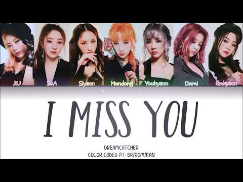 DREAMCATCHER - I MISS YOU LEGENDADO (Color Coded KAN/ROM/PT-BR)