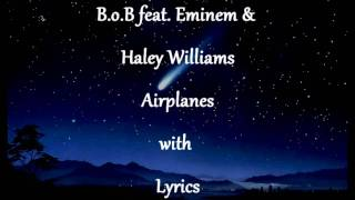Airplanes Lyrics -- B.o.B feat. Eminem & Haley Williams ( High Quality )