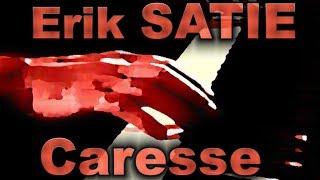 Erik SATIE: Caresse