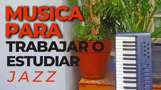 Musica Para Estudiar o Trabajar - Jazz Para Estudiar y Concentrarse
