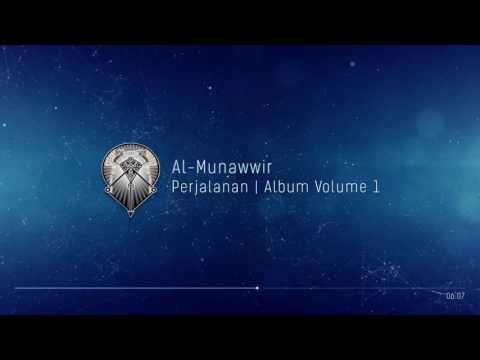 AL MUNAWWIR : PERJALANAN - ALBUM 1