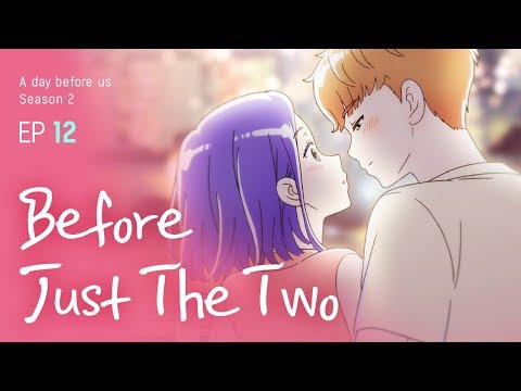[A Day Before Us 2] EP.12 Before Just The Two _ ENG/JP