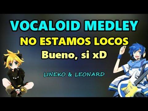 【LINEKO & LEONARD】Intenten no reír o cantar | NIVEL VOCALOID MEDLEY