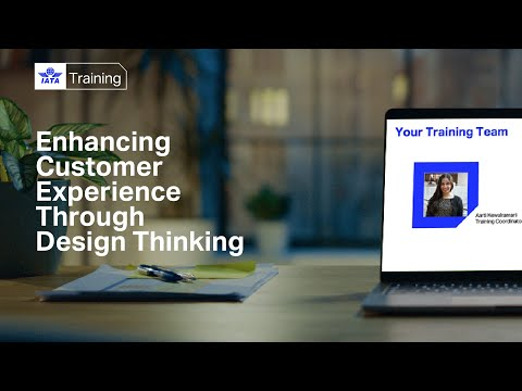 IATA Training | Enhancing Customer Experience through Design Thinking: a virtual classroom demo