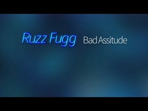 Ruzz Fugg - Bad Assitude