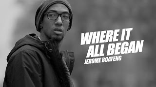 Jerome Boateng - From the backyard to the World Cup