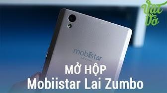 Vật Vờ| Mở hộp & đánh giá nhanh Mobiistar Lai Zumbo: giá rẻ, màn hình lớn