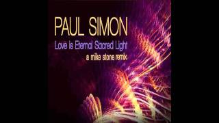 Paul Simon - Love Is Eternal Sacred Light (A Mike Stone Remix)