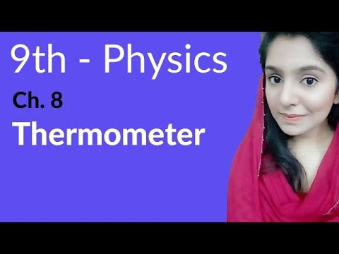9th Class Physics Lecture in Urdu,Thermometer-Physics Chapter 8 Thermal properties of Matter.