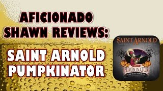 Saint Arnold Pumpkinator (Imperial Pumpkin Stout) Review