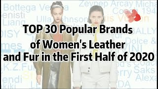TOP 30 Popular Brands of Women's Leather and Fur in the First Half of 2020 | POP Fashion