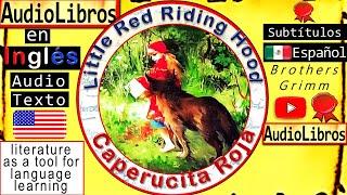 Caperucita Roja en Inglés con Subtítulos en Español  | Hermanos Grimm | Little Red Riding Hood