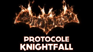 Batman Arkham Knight FR | Protocole Knightfall + Explications ( PS4 )