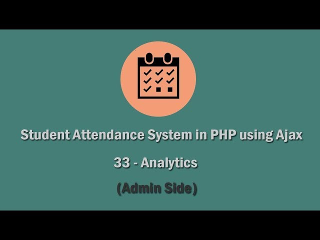 Student Attendance System in PHP using Ajax - 33 - Analytics