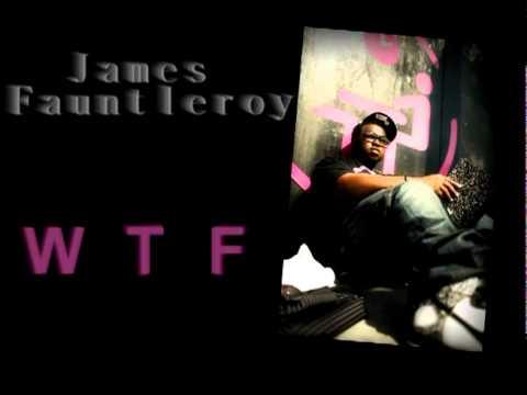 James Fauntleroy - WTF