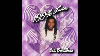 ERIC DONALDSON  (100% Love - 2005)  06- One Hundred Percent Of Your Love