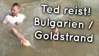 Ted reist! - Goldstrand Varna Bulgarien 2016