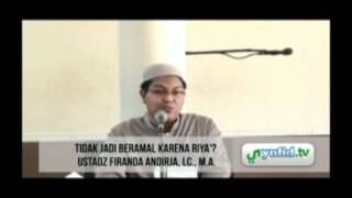 Beramal Karena Riya - Video Islam Ceramah Singkat Ustadz Firanda Ma