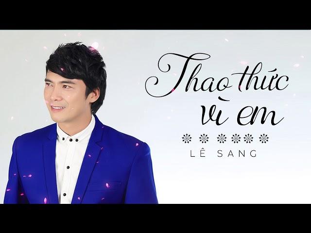 Thao Thức Vì Em - Lê Sang [Official Audio]