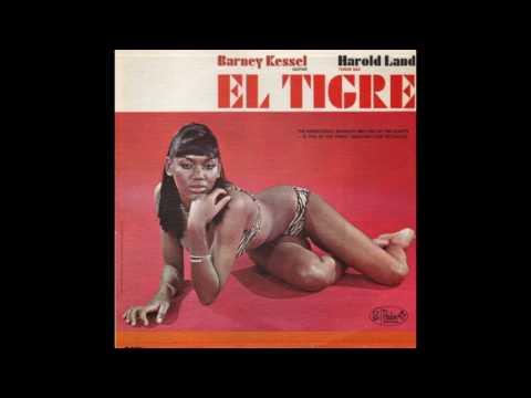 Barney Kessel & Harold Land - El Tigre (Full Album)