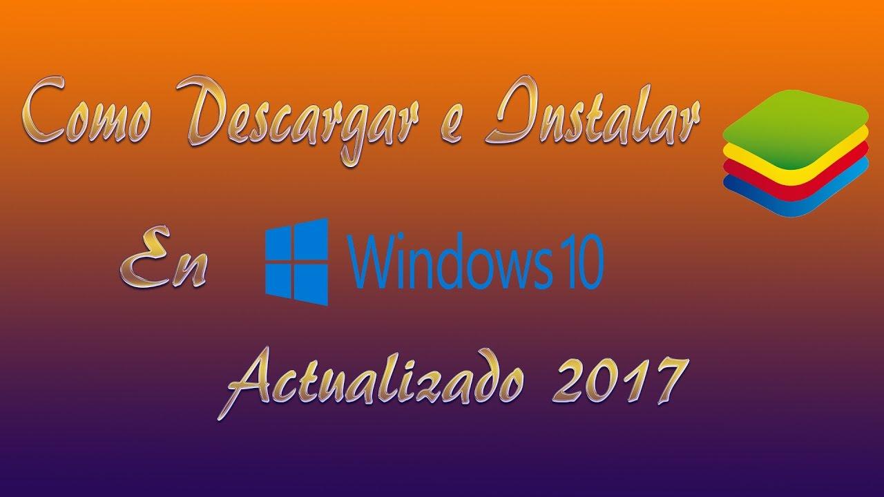 descargar bluestacks para windows 10 2017