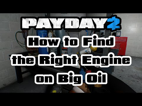 How to Find the Right Engine on Big Oil (Dr Fantastic/Miserable) [Achievement/Guide] [Payday 2]