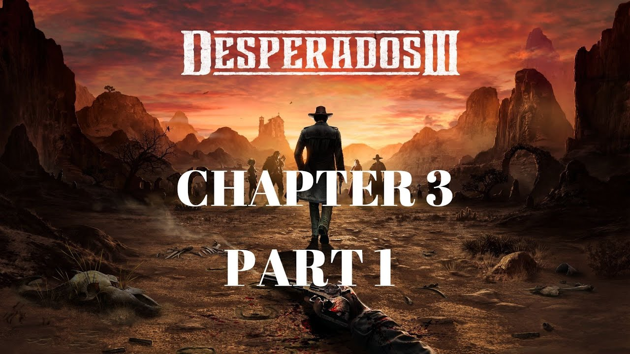 Desperados 3 Gameplay Chapter 3 Part 1 A Cart Full Of Gunpowder Desperados 3 Gamerboy Gameplay Youtube