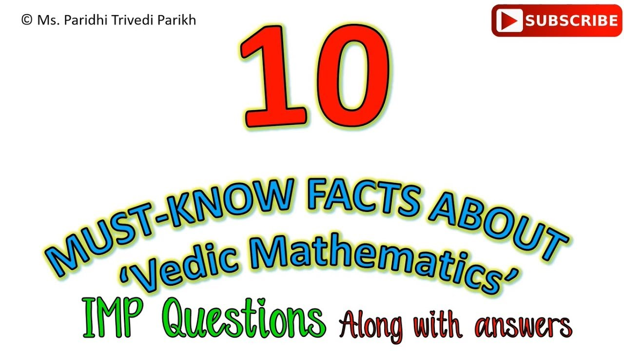 PART 1 - 10 MUST KNOW facts about 'VEDIC MATHEMATICS'