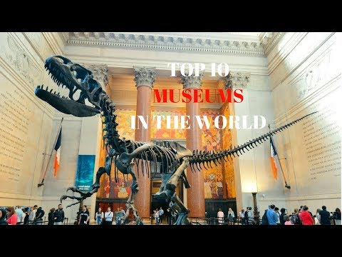 TOP 10 BEST & MOST VISITED MUSEUMS IN THE WORLD