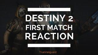 Reaction After First Destiny 2 Match