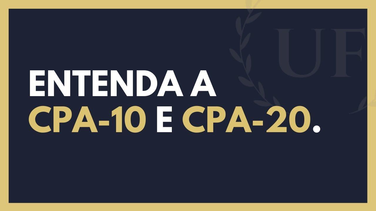Entenda a CPA 10 e CPA 20 - Quais as diferenças entre CPA-10 e CPA-20?