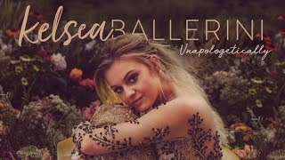 Unapologetically - Kelsea Ballerini (Audio)