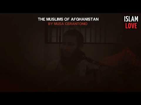 The Muslims Of Afghanistan by Musa Cerantonio