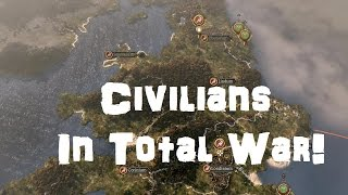 Civilians In Total War!