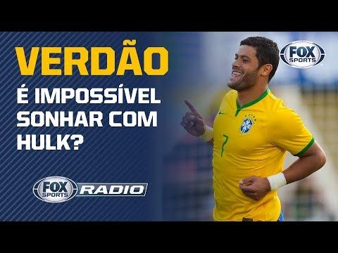 """HULK SE ENCAIXARIA NO PALMEIRAS? Assunto Gera Debate No """"FOX Sports Rádio"""""""