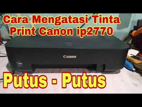 Cara isi tinta Printer Canon ip2770 dan mp287.