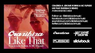 Crazibiza Feat Jerome Robins & MC Flipside - Like That (Slideback Remix)