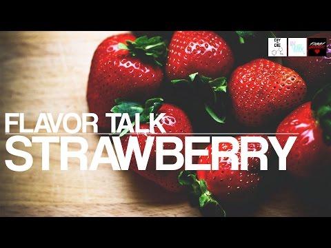 Flavor Talk: Strawberry (DIY Ejuice Tips)