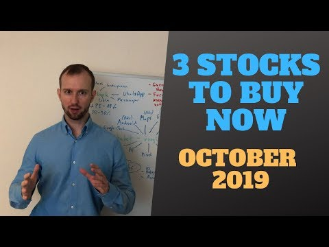 3 Stocks to Buy Now! October 2019