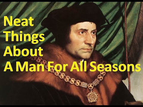 Neat Things About A Man For All Seasons