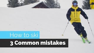 HOW TO SKI | 3 COMMON MISTAKES & HOW TO FIX THEM