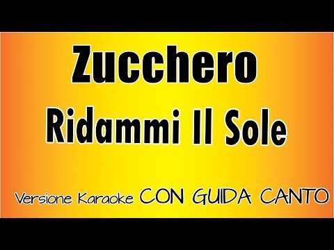 Zucchero - Ridammi Il Sole (CON GUIDA CANTO) Versione Karaoke Academy Italia