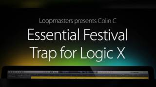 Essential Festival Trap For Logic X - Logic Channel Strip Presets - By Loopmasters