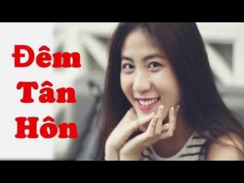 Đêm Tân Hôn ( Rất Tuyệt ) - Truyện 18+ audio Ngôn Tình Hay Nhất