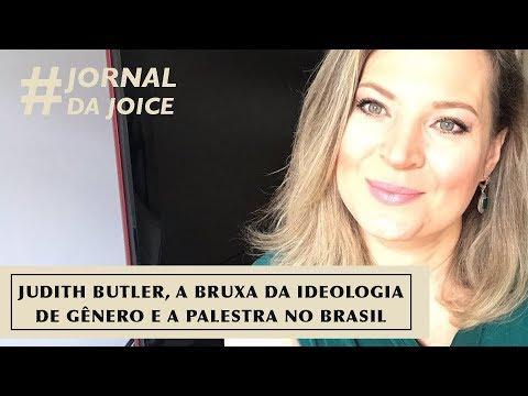 JUDITH BUTLER, A BRUXA DA IDEOLOGIA DE GÊNERO E A PALESTRA NO BRASIL