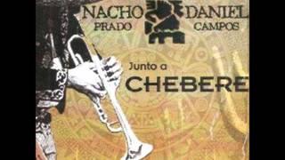 Rancho Alegre - Nacho Prado y Daniel Campos junto a Chebere