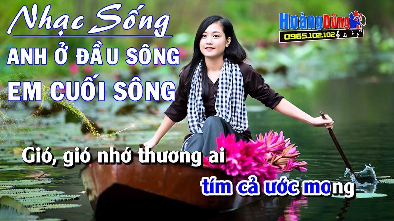 Karaoke Nhạc Sống - Anh Ở Đầu Sông Em Cuối Sông - Beat chất lượng cao