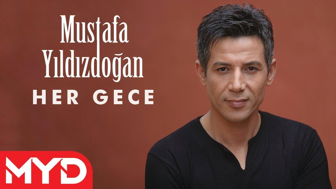 Her Gece - Mustafa YILDIZDOĞAN