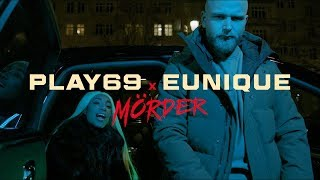 PLAY69  feat. Eunique 🔪 MÖRDER 🔪 [ official Video ] prod. by Mesh