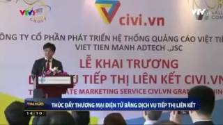 VTV1 đưa tin về hệ thống Tiếp thị liên kết Civi.vn